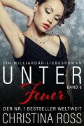 Unter Feuer: Band 8Unter Feuer, #8【電子書籍】[ Christina Ross ]