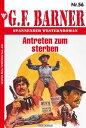 G.F. Barner 56 - WesternAntreten zum sterben【電子書籍】[ G.F. Barner ]