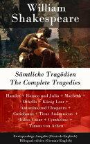 S���mtliche Trag���dien / The Complete Tragedies - Zweisprachige Ausgabe (Deutsch-Englisch) / Bilingual editio��