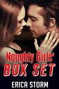 Naughty Girls' Box Set【電子書籍】[ Erica Storm ]