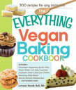 The Everything Vegan Baking CookbookIncludes Chocolate-Peppermint Bundt Cake, Peanut Butter and Jelly Cupcakes, Southwest Green Chile Corn Muffins, Rosemary-Olive Bread, Apricot-Almond Oatmeal Bars, and hundreds more!【電子書籍】
