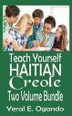 Teach Yourself Haitian Creole Two Volume Bundle【電子書籍】[ Yeral E. Ogando ]