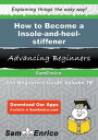 How to Become a Insole-and-heel-stiffenerHow to Become a Insole-and-heel-stiffener【電子書籍】[ Kimiko Ocasio ]