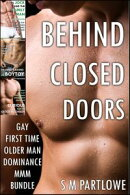 Behind Closed Doors (Gay First Time Older Man Dominance MMM Bundle)