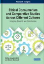 Ethical Consumerism and Comparative Studies Across Different CulturesEmerging Research and Opportunities【電子書籍】