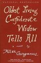 Oldest Living Confederate Widow Tells AllA Novel【電子書籍】[ Allan Gurganus ]