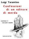 Confessioni di un editore di merda【電子書籍】[ Luigi Tarantino ]