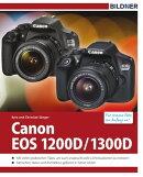 Canon EOS 1200D / 1300D - F���r bessere Fotos von Anfang an!