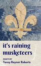 It's Raining Musketeers