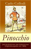 Pinocchio - Vollst���ndige Deutsche Illustrierte Ausgabe (mit s���mtlichen Illustrationen der italienischen Or��