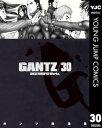 GANTZ 30【電子書籍】[ 奥浩哉 ]