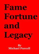 Fame, Fortune and Legacy