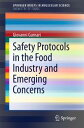 Safety Protocols in the Food Industry and Emerging Concerns【電子書籍】[ Giovanni Gurnari ]