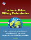 Factors in Italian Military Modernization: NATO, European Union, Gendarmerie Force, History of Post-World War II Italy, Social and Political Factors, End of Conscription, Army Reorganization【電子書籍】 Progressive Management