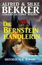 Die Bernsteinh?ndlerin【電子書籍】[ Alfred Bekker ]