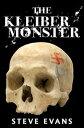 The Kleiber Monster【電子書籍】[ Steve Evans ]