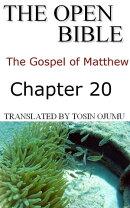 The Open Bible: The Gospel of Matthew: Chapter 20
