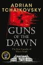Guns of the Dawn【電子書籍】[ Adrian Tchaikovsky ]