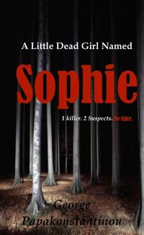 A Little Dead Girl Named SophieDeadly Revenge【電子書籍】[ George Papakonstantinou ]