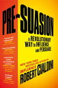 Pre-SuasionA Revolutionary Way to Influence and Persuade