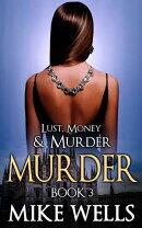 Lust, Money & Murder, Book 3