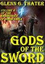 Gods of the Sword (Harbinger of Doom -- Volume 6)Epic Fantasy【電子書籍】[ Glenn G. Thater ]