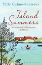 Island SummersMemories of a Norwegian Childhood【電子書籍】[ Tilly Culme-Seymour ]