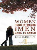 Women Rush in Where Most Men Dare to Enter