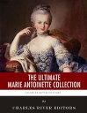 The Ultimate Marie Antoinette ...