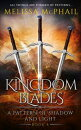Kingdom Blades, A Pattern of Shadow and Light Book Four