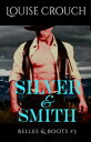 Silver & Smith (Belles & Boots #3)【電子書籍】[ Louise Crouch ]