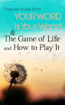 Your Word is Your Wand & The Game of Life and How to Play ItLove One Another: Advices for Verbal or Physical Affirmation[ Florence Scovel Shinn ]