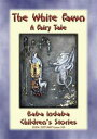 THE WHITE FAWN - A Fairy TaleBABA INDABA'S CHILDREN'S STORIES - Issue 310【電子書籍】[ Anon E. Mouse ]