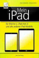 Mein iPad - f���r iPad Air 2, iPad mini 3 und alle anderen iPad-Modelle