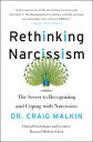 Rethinking NarcissismThe Bad---and Surprising Good---About Feeling Special【電子書籍】[ Dr. Craig Malkin ]