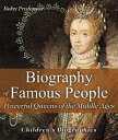 Biography of Famous People - Powerful Queens of the Middle Ages | Children's Biographies【電子書籍】[ Baby Professor ]