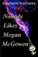 Nobody Likes Megan McGowen