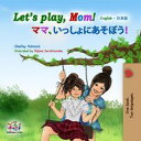 Let's Play, Mom!English Japanese Bilingual Collection
