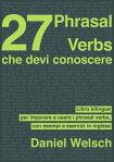 27 Phrasal Verbs Che Devi Conoscere[ Daniel Welsch ]