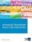 Myanmar Transport Sector Policy Notes