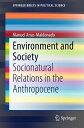 Environment and SocietySocionatural Relations in the Anthropocene【電子書籍】[ Manuel Arias-Maldonado ]