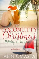 Coconutty Christmas ~ Holiday in Hawaii (A sweet short story)