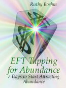 EFT Tapping For Abundance: 7 Days to Start Attracting Abundance