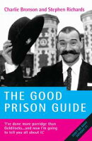 The Good Prison Guide - I've done more Porridge than Goldilocks…and now I'm going to tell you all about��