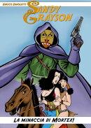Sandy Grayson: La Minaccia di Mortex!
