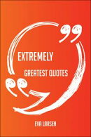 Extremely Greatest Quotes - Quick, Short, Medium Or Long Quotes. Find The Perfect Extremely Quotations For A��