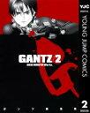 GANTZ 2【電子書籍】[ 奥浩哉 ]