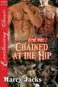 Chained at the Hip【電子書籍】[ Marcy Jacks ]