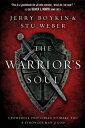 The Warrior SoulFive Powerful Principles to Make You a Stronger Man of God【電子書籍】[ Jerry Boykin ]