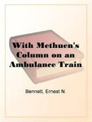With Methuen's Column On An Ambulance Train